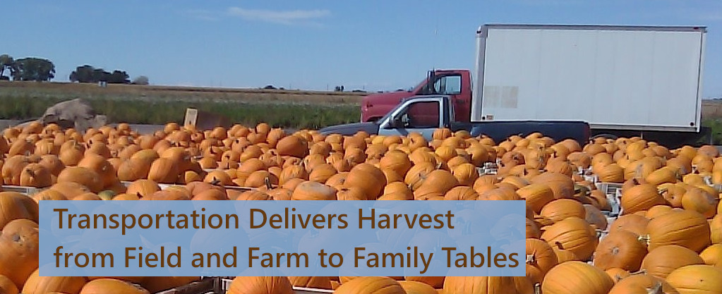 Transportation delivers harvest from field and farm to family tables